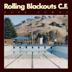 ROLLING BLACKOUTS COASTAL FEVER – Hope Downs discos nuevos junio