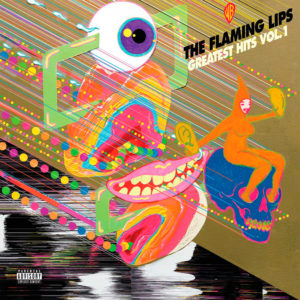 The Flaming Lips - Greatest Hits discos nuevos junio