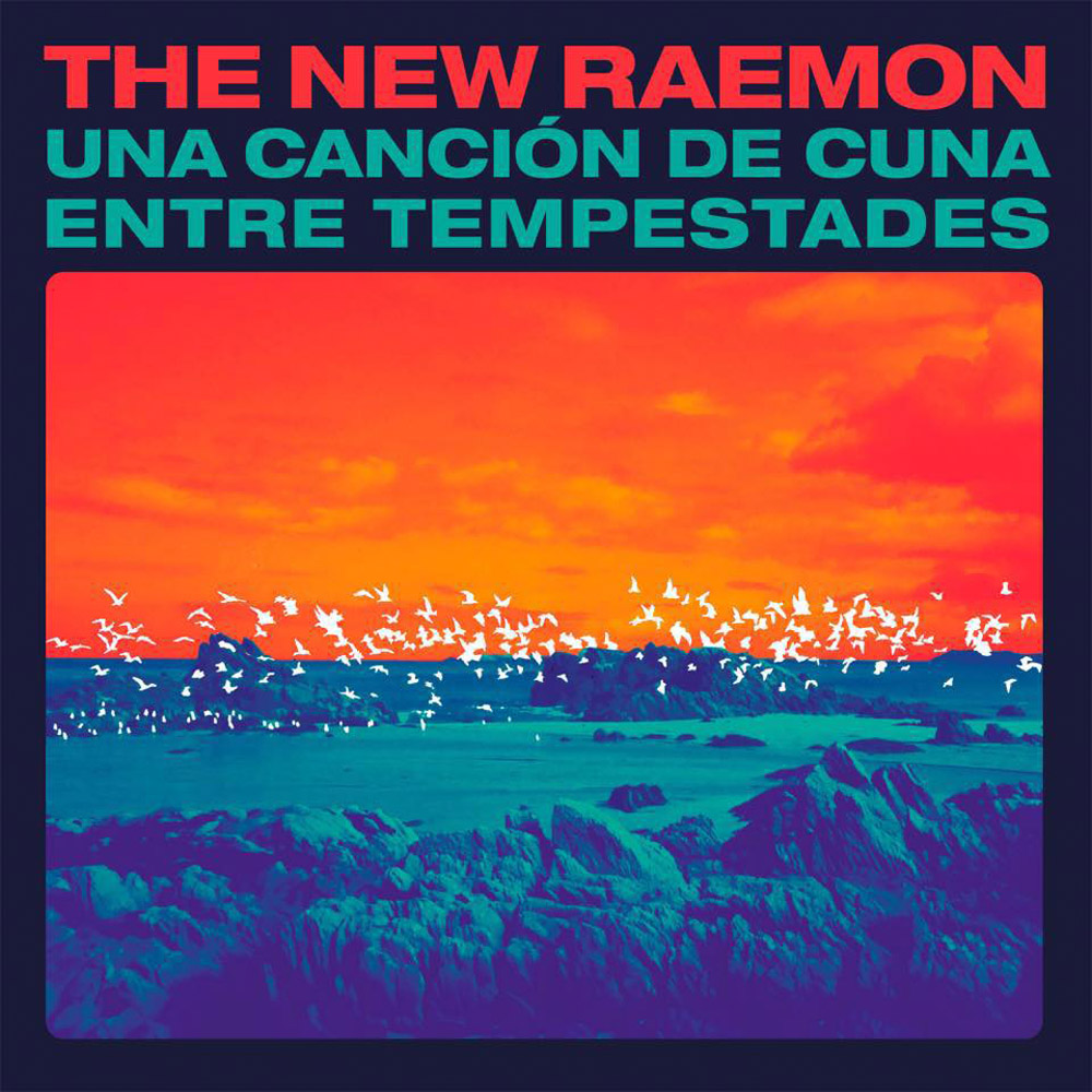 Discos noviembre - THE NEW RAEMON, Una Cancion de cuna entre tempestades