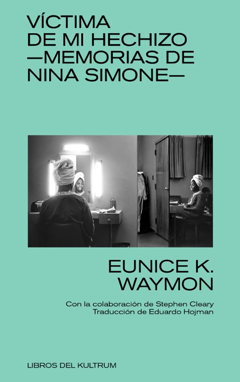 Víctima de mi hechizo -Memorias de Nina Simone-