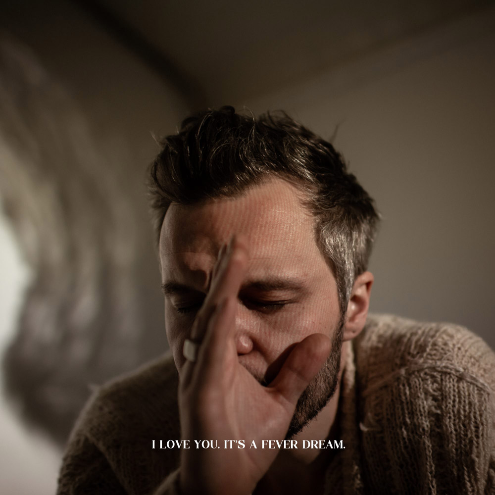 THE TALLEST MAN ON EARTH – I Love you. It's a fever dream