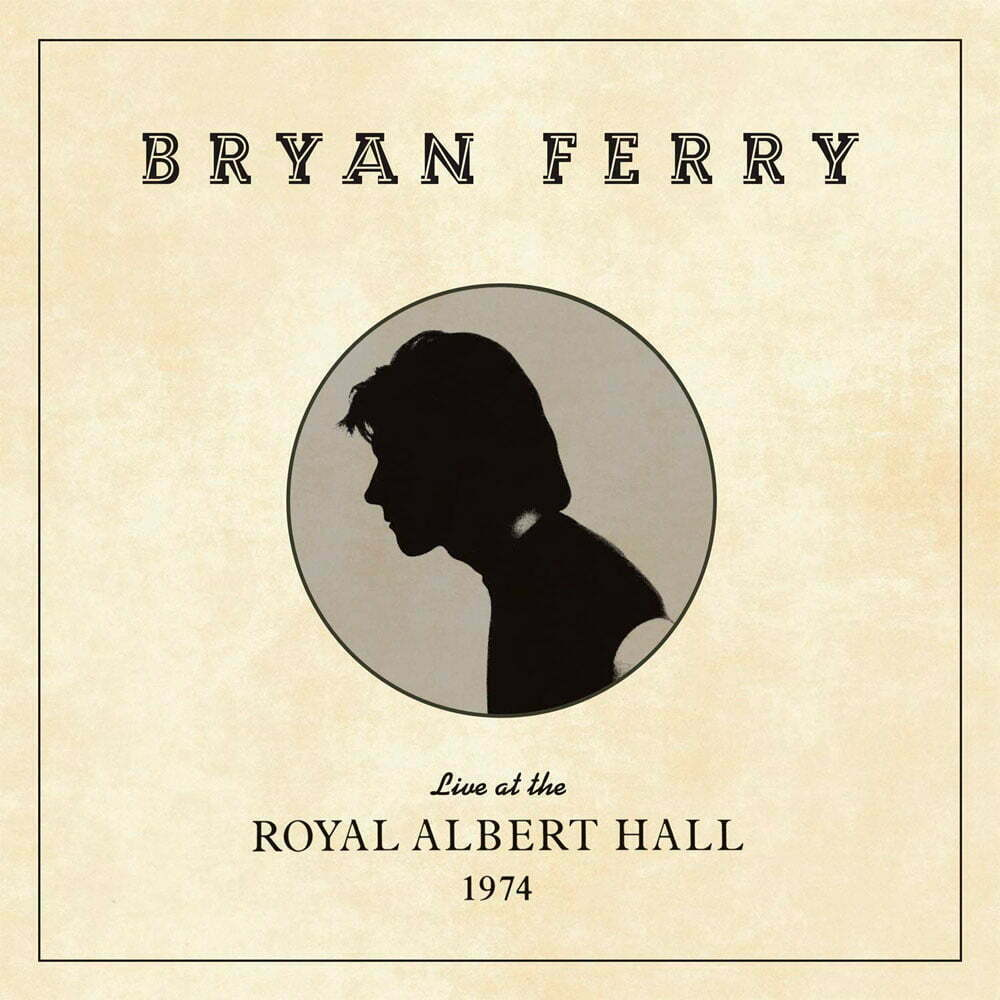 BRYAN FERRY – Live at the Royal Albert Hall 1974