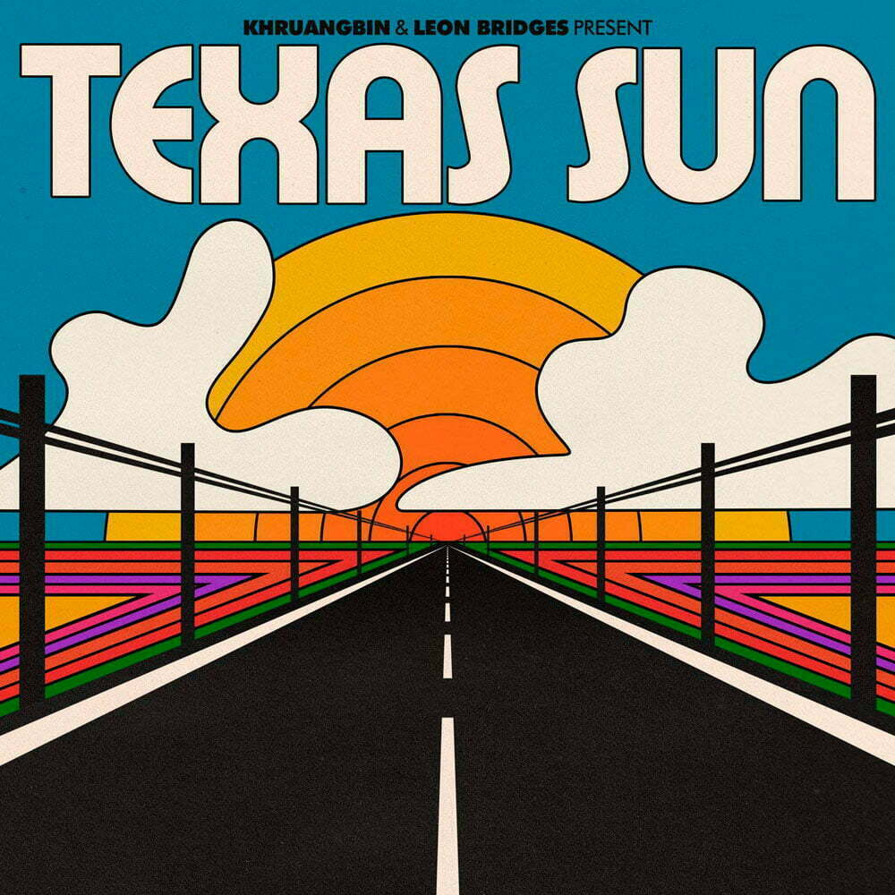 LEON BRIDGES _ KHRUANGBIN – Texas Sun
