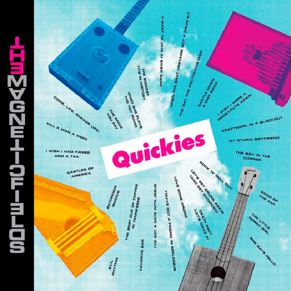 Mejores discos de mayo. THE MAGNETIC FIELDS – Quickies